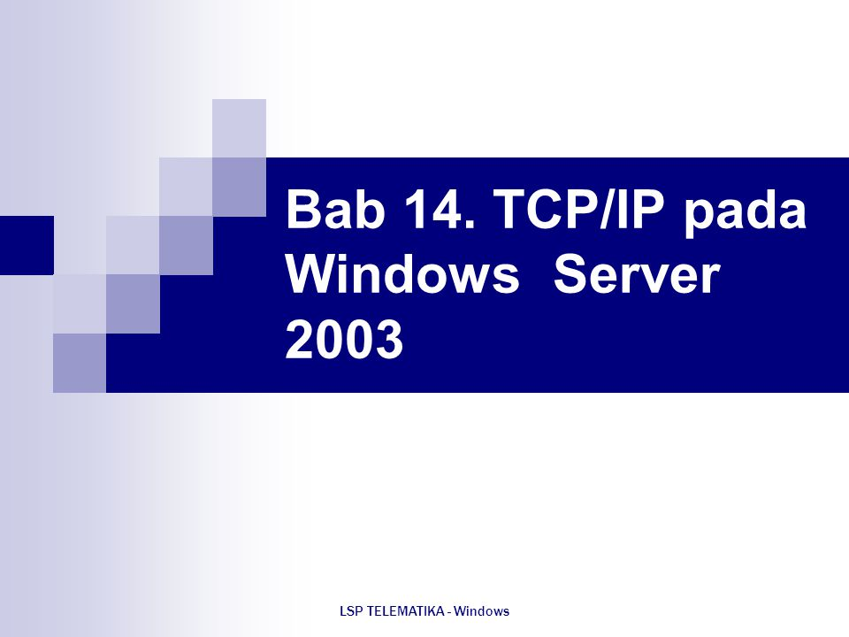Bab 14. TCP/IP pada Windows Server 2003