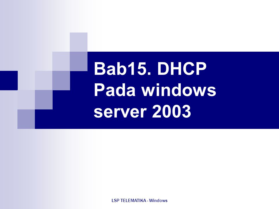 Bab15. DHCP Pada windows server 2003