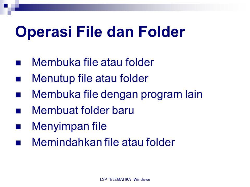 Operasi File dan Folder