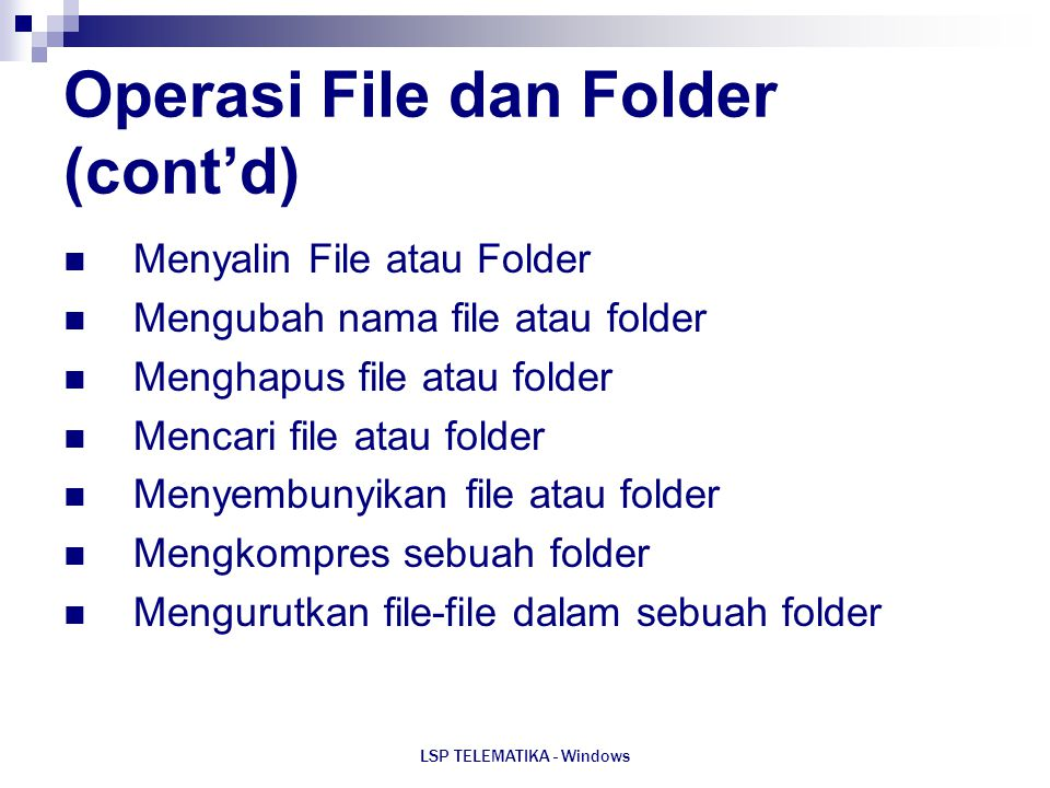 Operasi File dan Folder (cont'd)