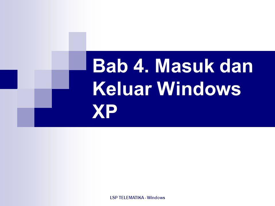 Bab 4. Masuk dan Keluar Windows XP