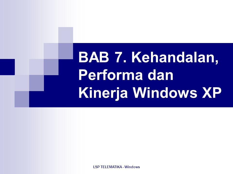BAB 7. Kehandalan, Performa dan Kinerja Windows XP