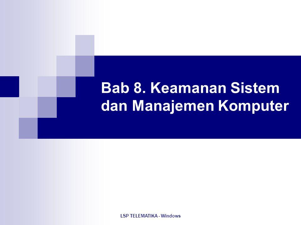 Bab 8. Keamanan Sistem dan Manajemen Komputer