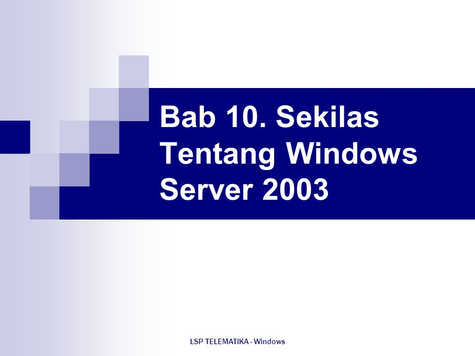 Bab 10. Sekilas Tentang Windows Server 2003