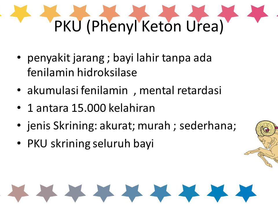PKU (Phenyl Keton Urea)