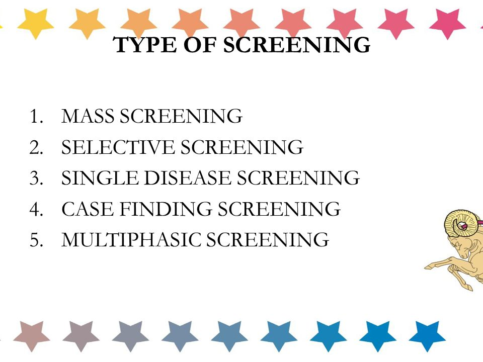 TYPE OF SCREENING MASS SCREENING SELECTIVE SCREENING