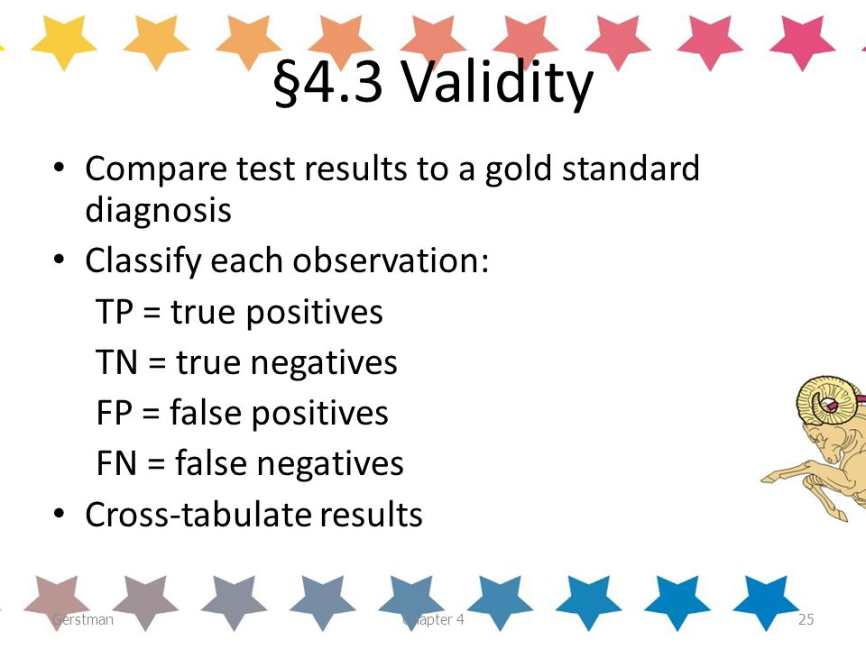 §4.3 Validity Compare test results to a gold standard diagnosis