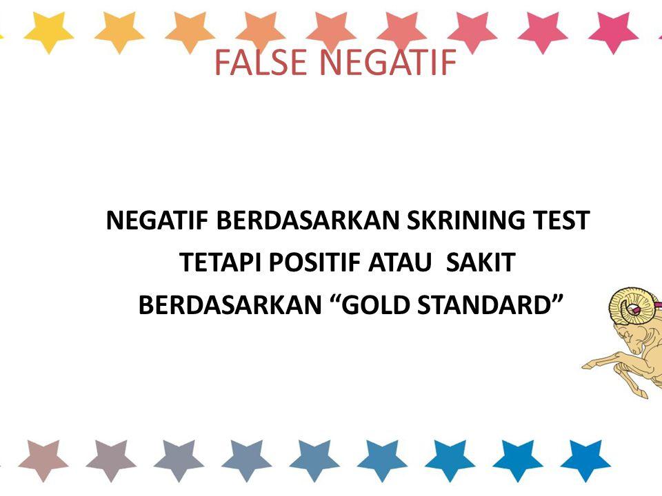 FALSE NEGATIF NEGATIF BERDASARKAN SKRINING TEST