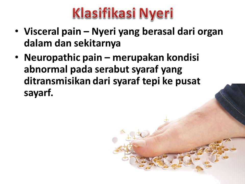 Klasifikasi Nyeri Visceral pain – Nyeri yang berasal dari organ dalam dan sekitarnya.