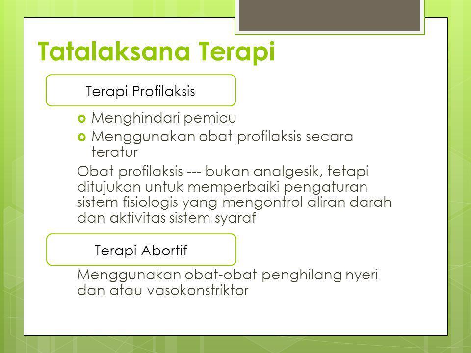 Tatalaksana Terapi Terapi profilaksis Terapi Profilaksis