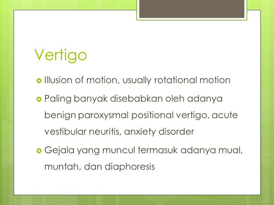 Vertigo Illusion of motion, usually rotational motion