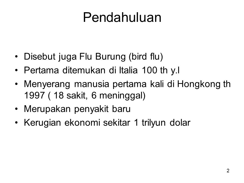 Pendahuluan Disebut juga Flu Burung (bird flu)