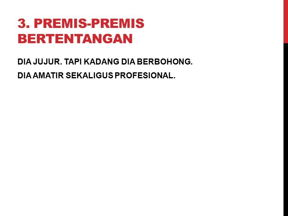 3. Premis-premis Bertentangan