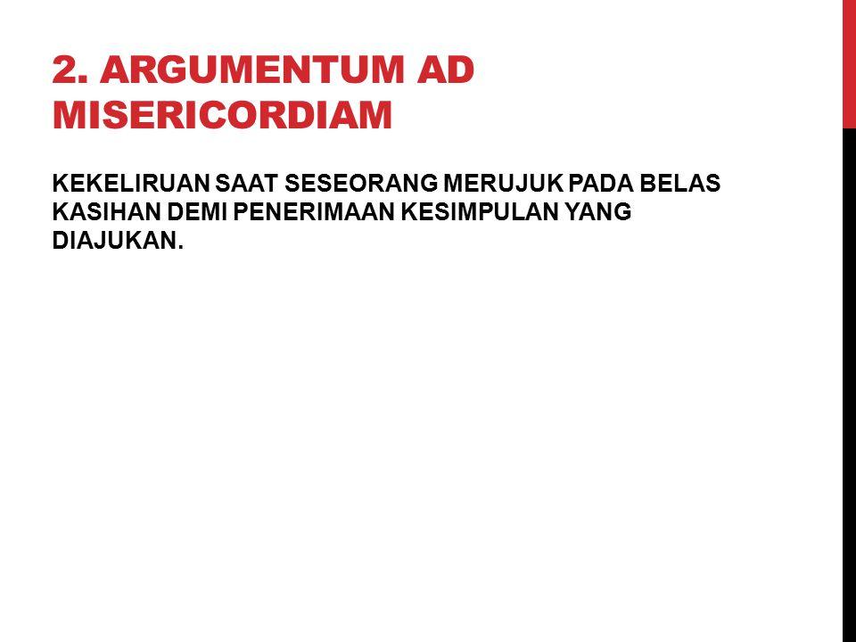 2. Argumentum ad Misericordiam