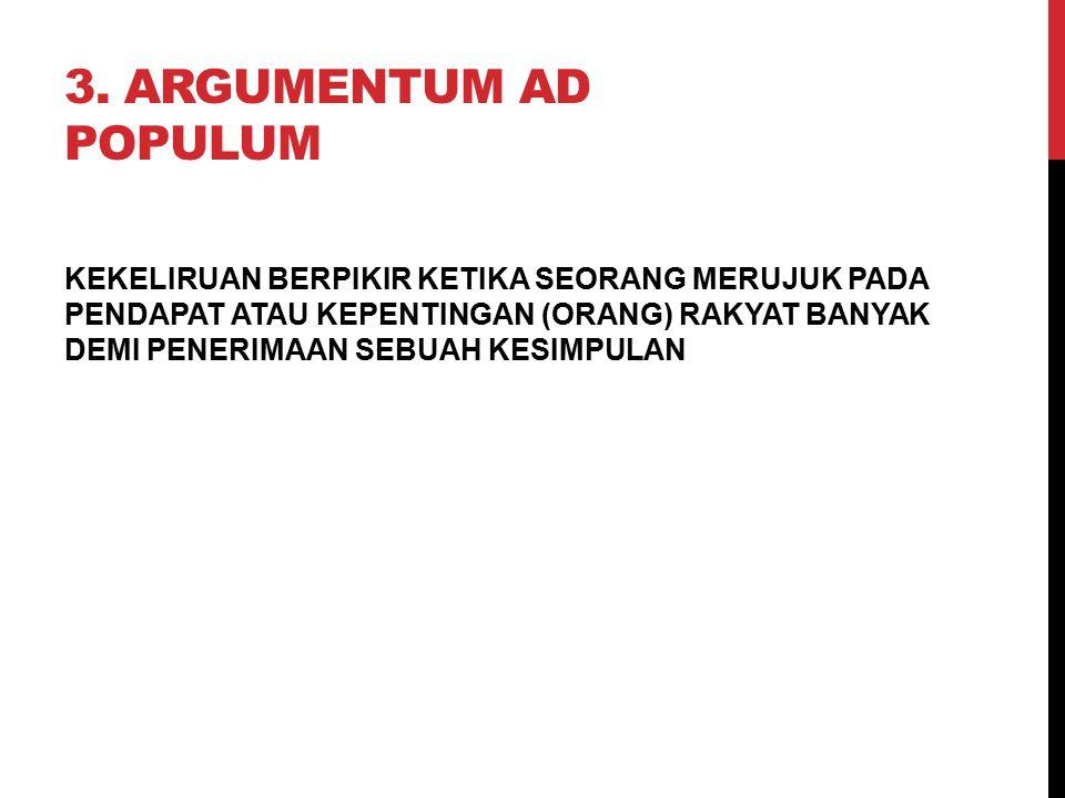 3. Argumentum ad Populum
