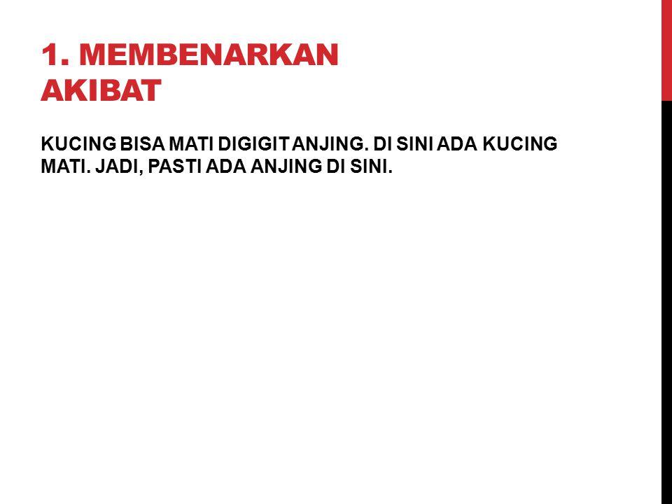 1. Membenarkan Akibat KUCING BISA MATI DIGIGIT ANJING.
