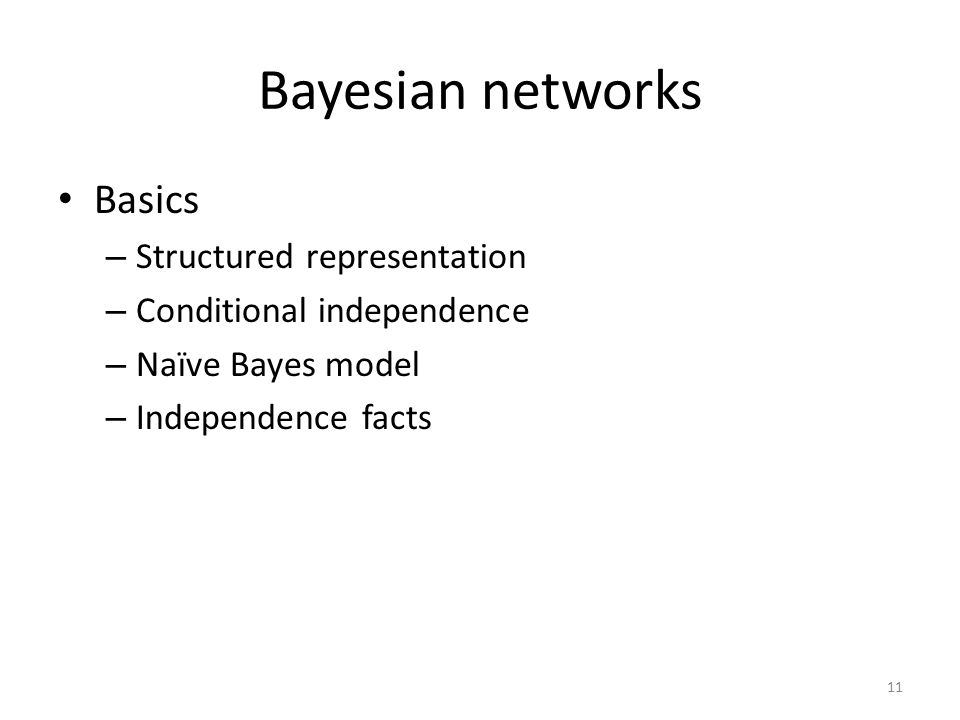 Bayesian networks Basics Structured representation