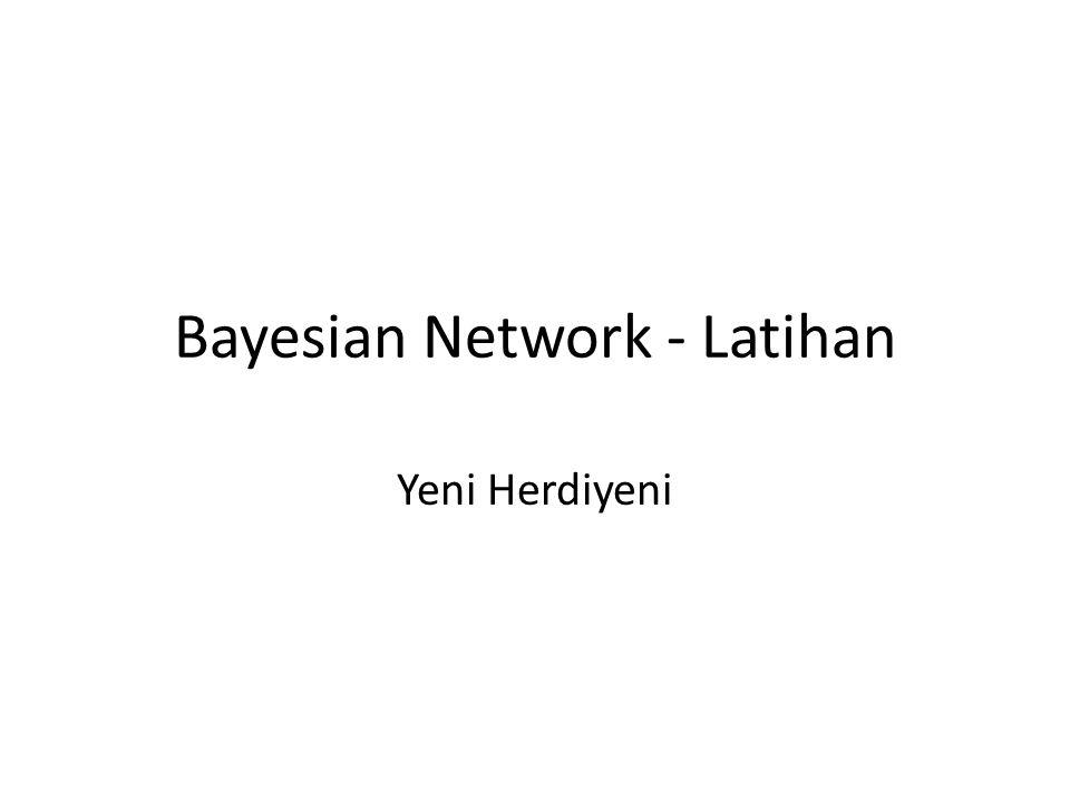 Bayesian Network - Latihan