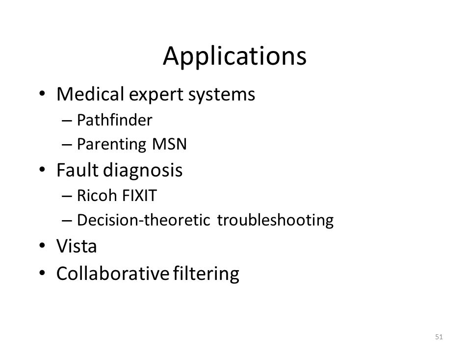 Applications Medical expert systems Fault diagnosis Vista