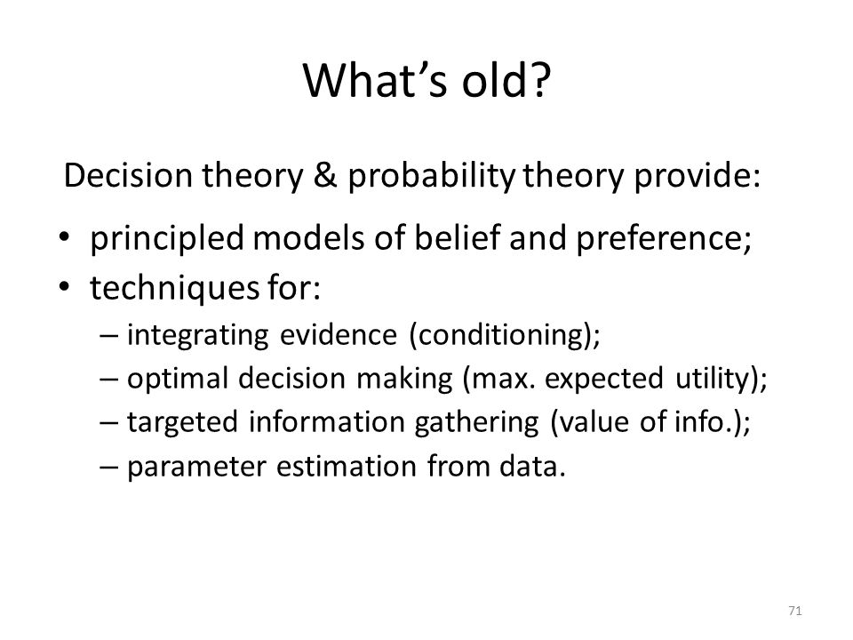What's old Decision theory & probability theory provide: