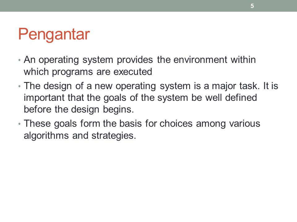 Pengantar An operating system provides the environment within which programs are executed.