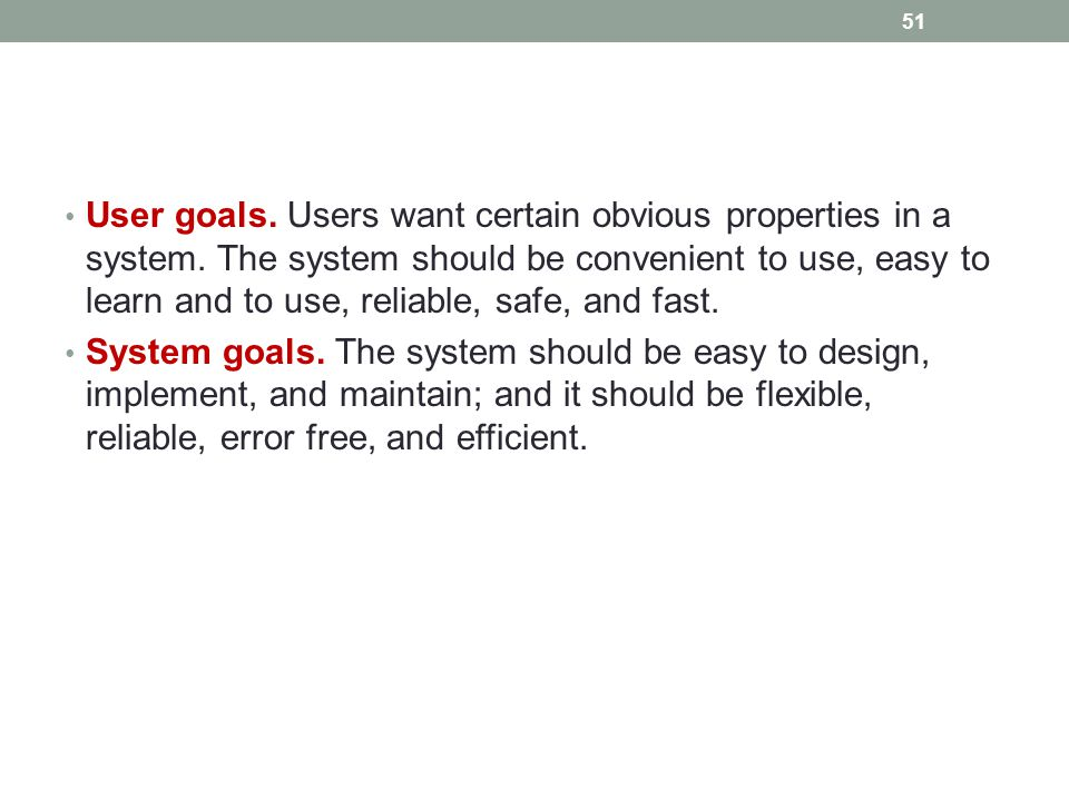 User goals. Users want certain obvious properties in a system