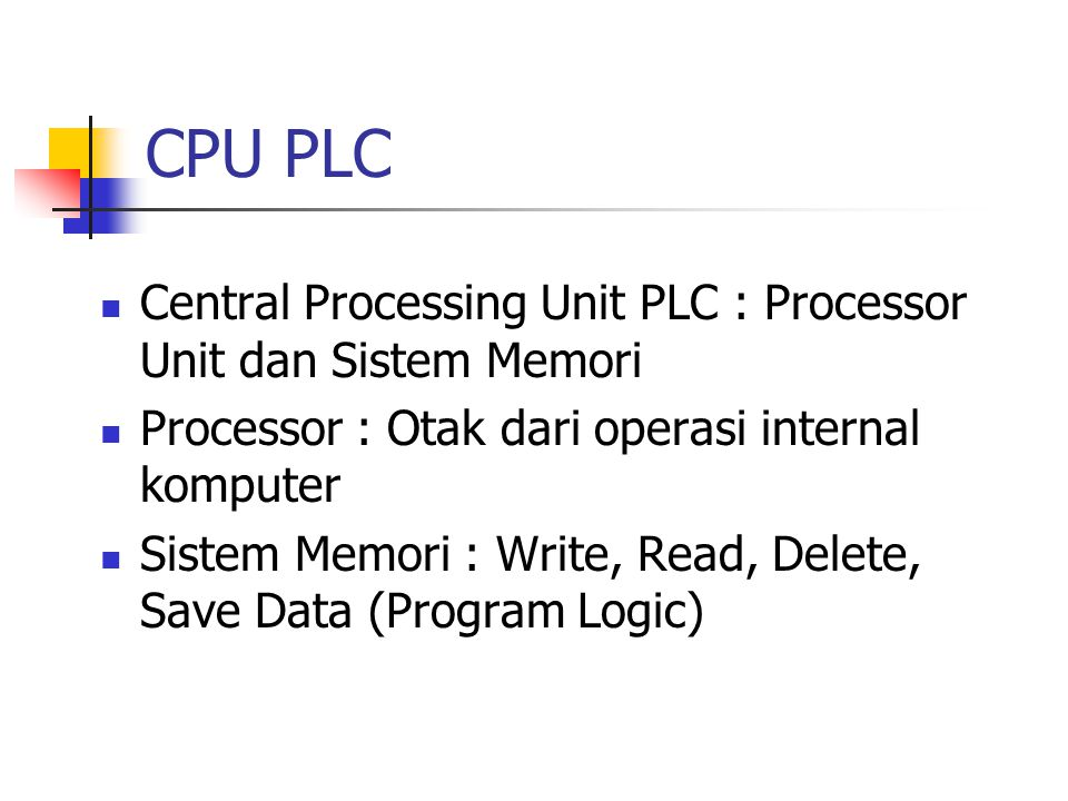 CPU PLC Central Processing Unit PLC : Processor Unit dan Sistem Memori