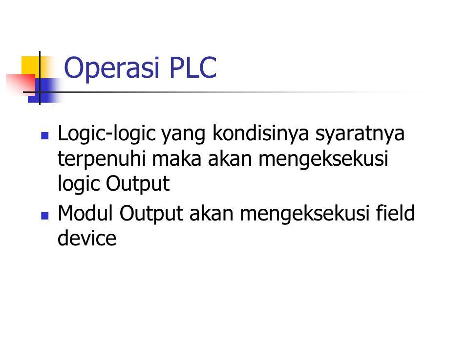 Operasi PLC Logic-logic yang kondisinya syaratnya terpenuhi maka akan mengeksekusi logic Output.