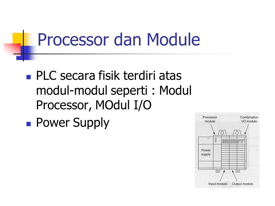 Processor dan Module PLC secara fisik terdiri atas modul-modul seperti : Modul Processor, MOdul I/O.