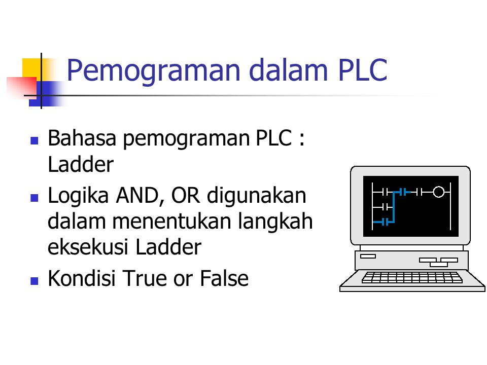 Pemograman dalam PLC Bahasa pemograman PLC : Ladder