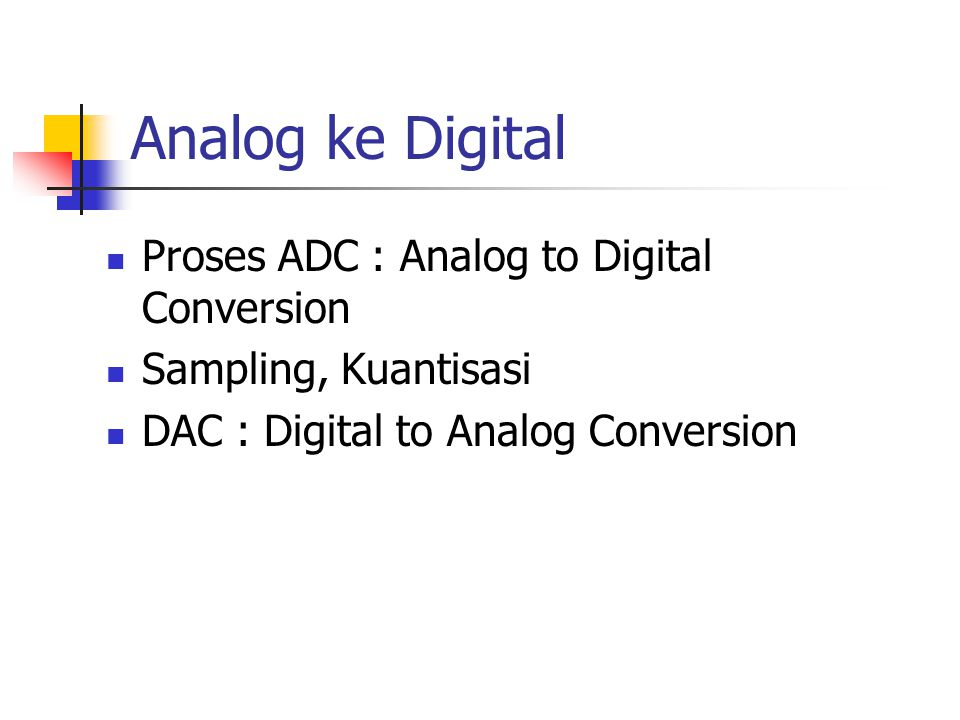 Analog ke Digital Proses ADC : Analog to Digital Conversion