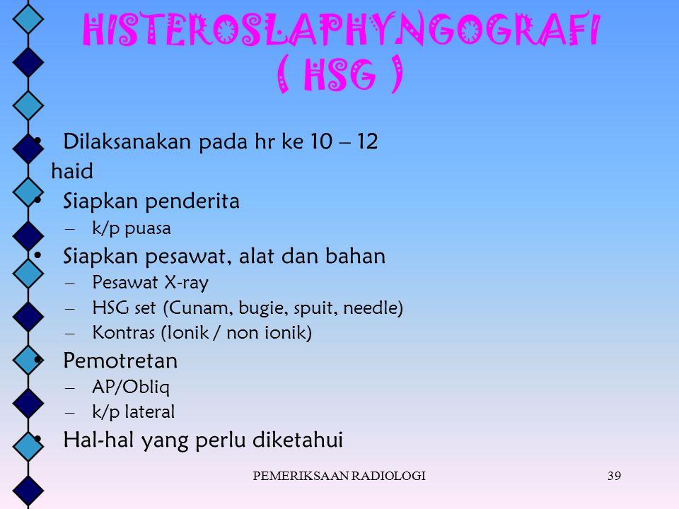 HISTEROSLAPHYNGOGRAFI ( HSG )
