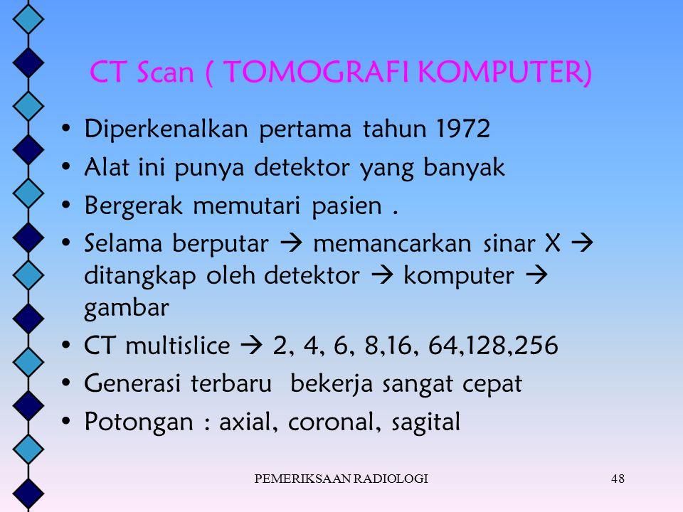 CT Scan ( TOMOGRAFI KOMPUTER)