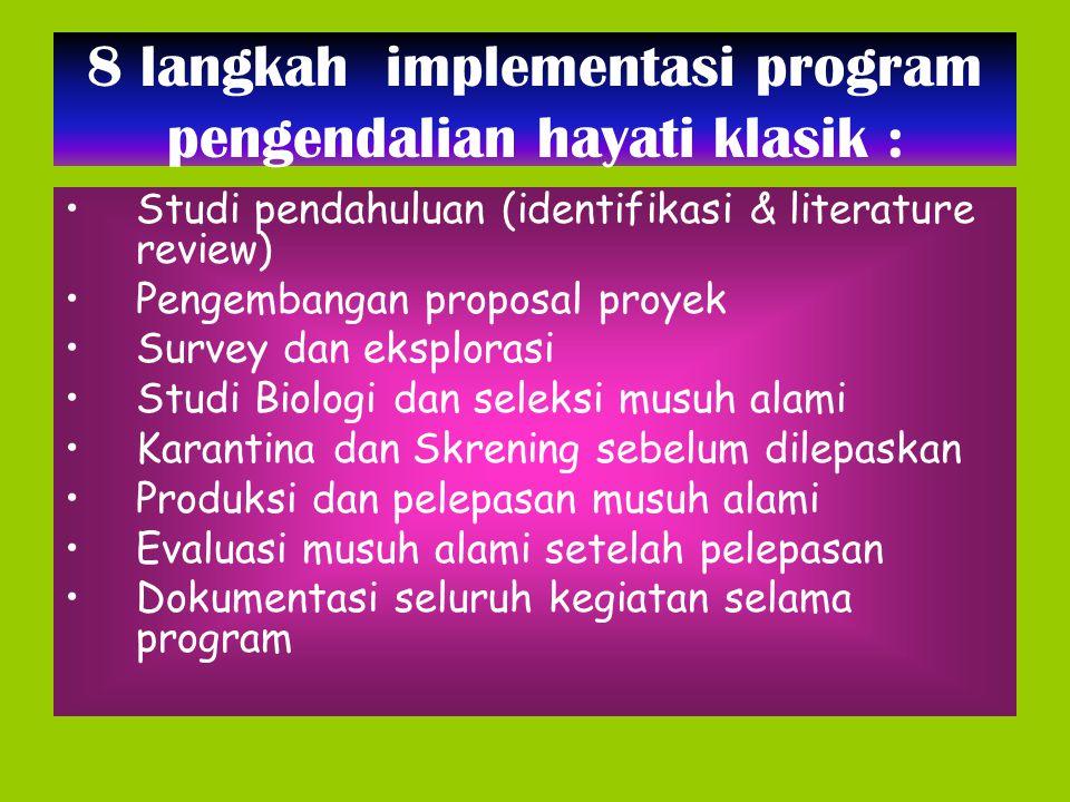 8 langkah implementasi program pengendalian hayati klasik :