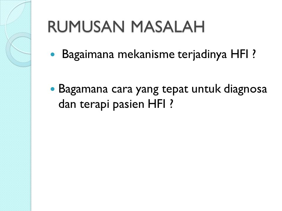 RUMUSAN MASALAH Bagaimana mekanisme terjadinya HFI