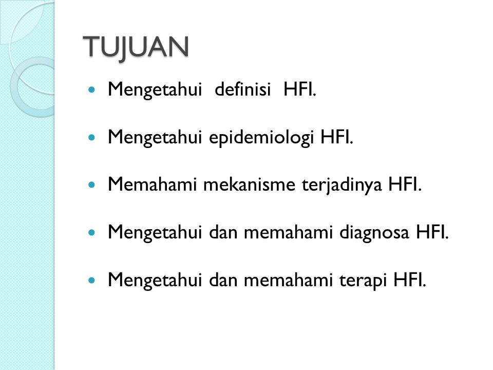 TUJUAN Mengetahui definisi HFI. Mengetahui epidemiologi HFI.