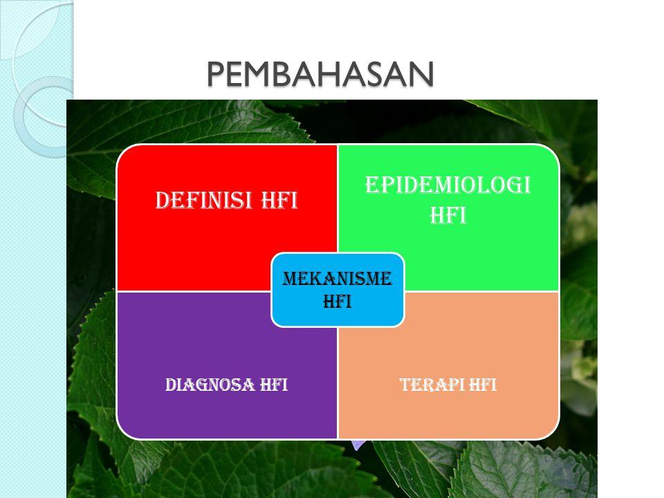 PEMBAHASAN EPIDEMIOLOGI HFI DEFINISI HFI DIAGNOSA HFI TERAPI HFI