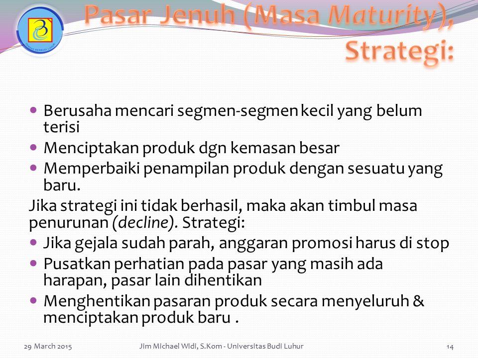 Pasar Jenuh (Masa Maturity), Strategi:
