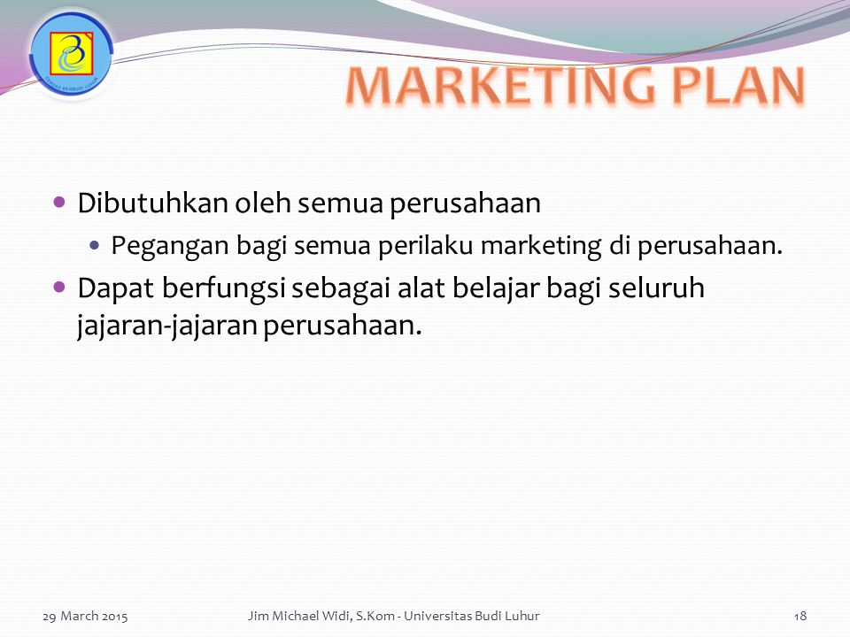 MARKETING PLAN Dibutuhkan oleh semua perusahaan