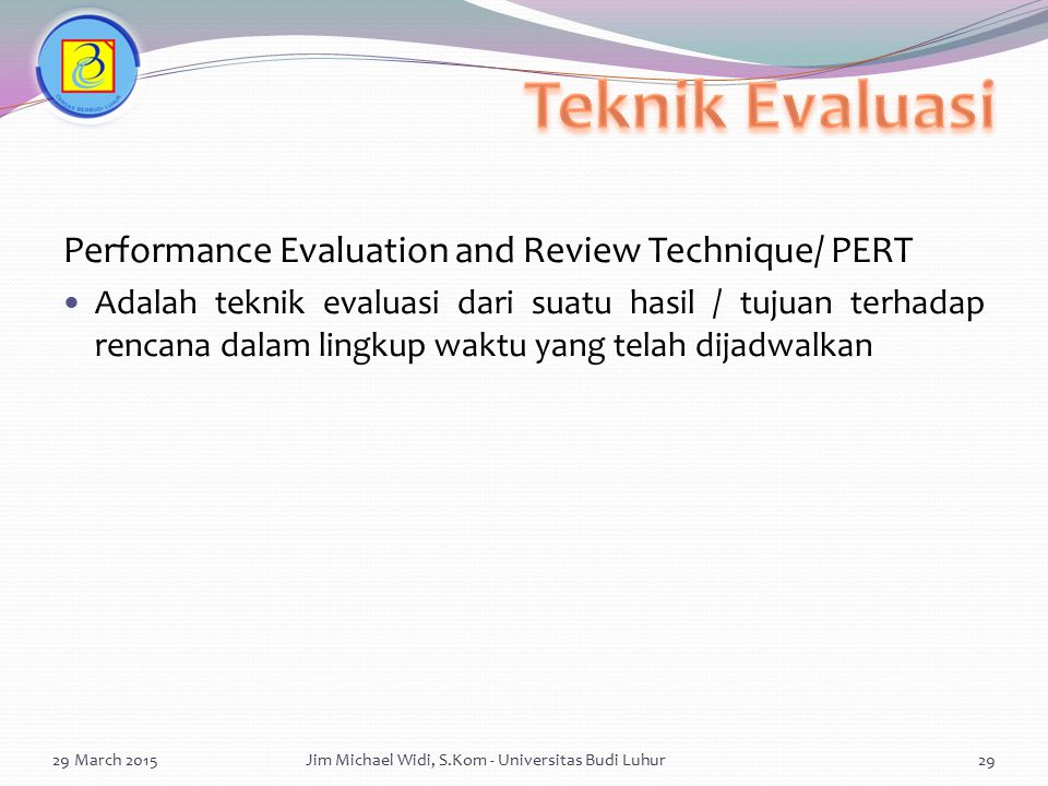 Teknik Evaluasi Performance Evaluation and Review Technique/ PERT