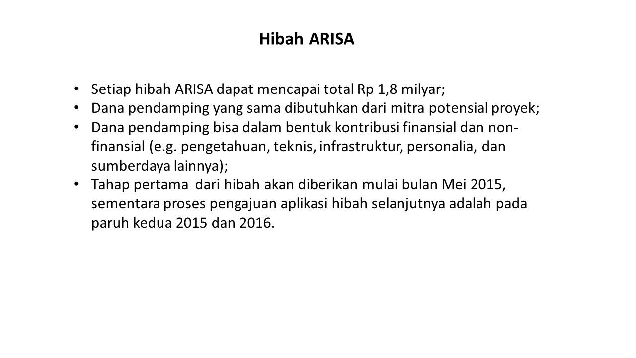 Hibah ARISA Setiap hibah ARISA dapat mencapai total Rp 1,8 milyar;
