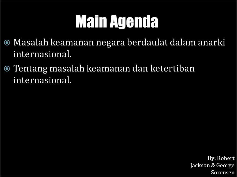 Main Agenda Masalah keamanan negara berdaulat dalam anarki internasional. Tentang masalah keamanan dan ketertiban internasional.