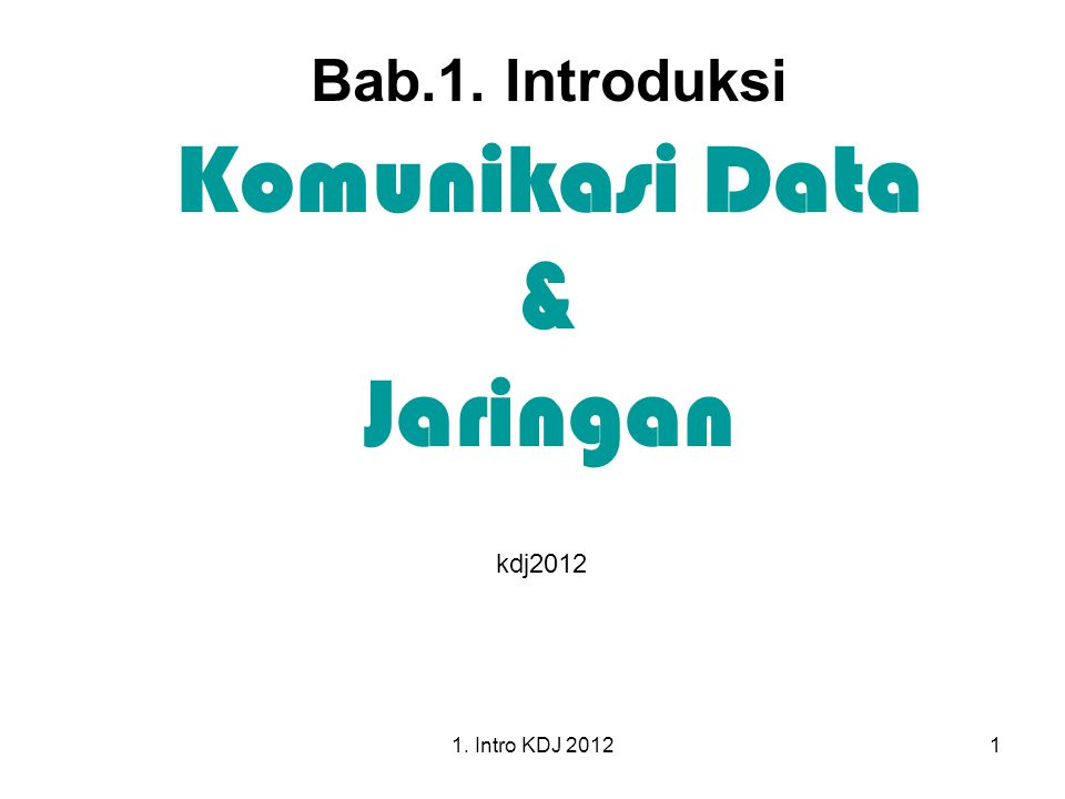 Bab.1. Introduksi Komunikasi Data & Jaringan