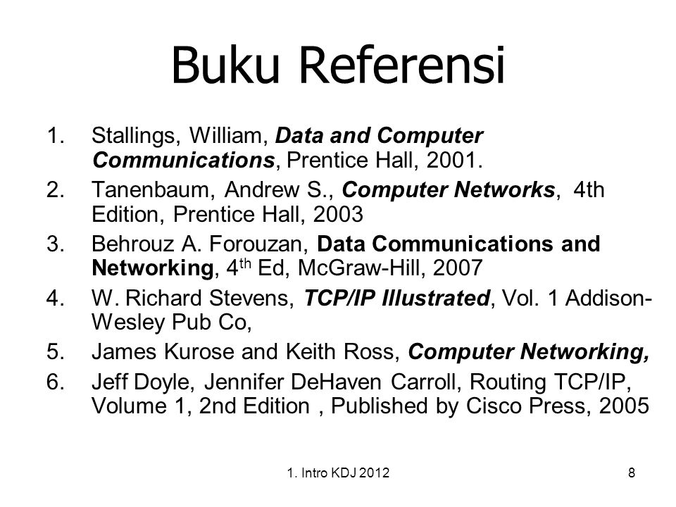 Buku Referensi Stallings, William, Data and Computer Communications, Prentice Hall, 2001.