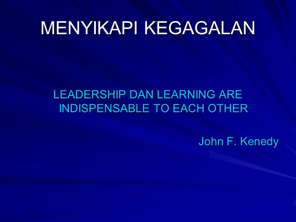 LEADERSHIP DAN LEARNING ARE INDISPENSABLE TO EACH OTHER