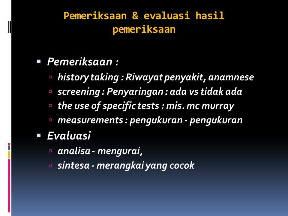 Pemeriksaan & evaluasi hasil pemeriksaan
