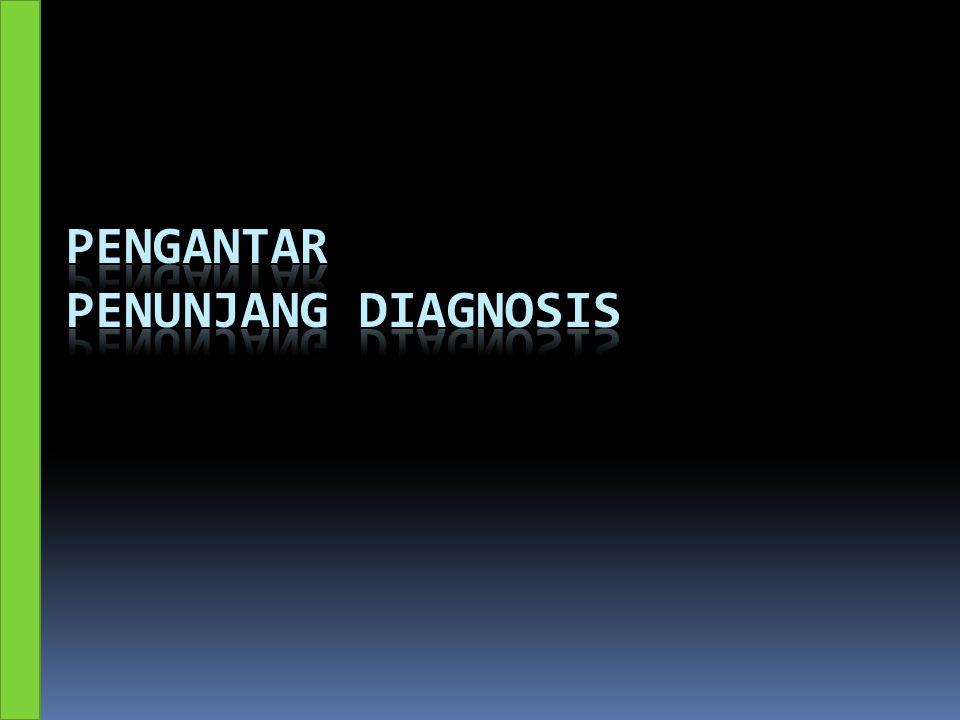 PENGANTAR PENUNJANG DIAGNOSIS