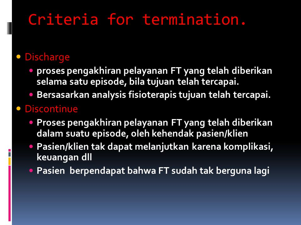 Criteria for termination.