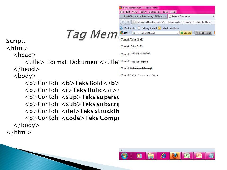 Tag Memformat Dokumen Script: <html> <head>