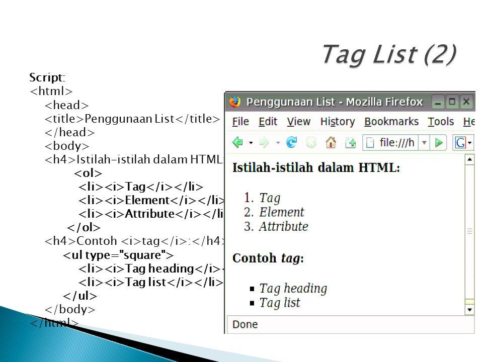 Tag List (2) Script: <html> <head>